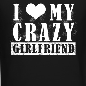 I Love My Crazy Girlfriend - Crewneck Sweatshirt