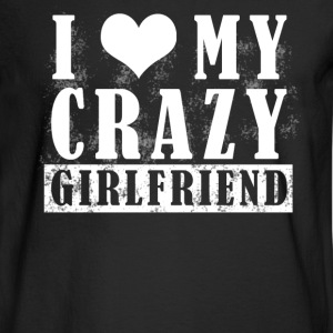 I Love My Crazy Girlfriend - Men's Long Sleeve T-Shirt