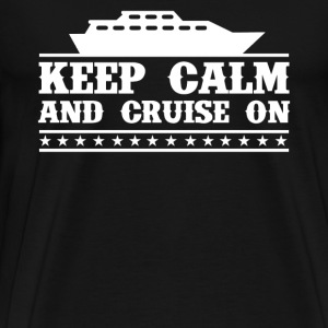 Keep Calm And Cruise On - Men's Premium T-Shirt
