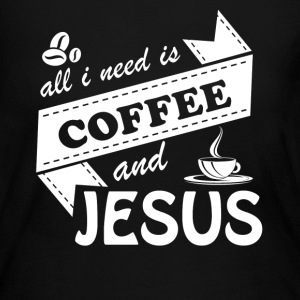 Coffee And Jesus Shirt - Women's Long Sleeve Jersey T-Shirt
