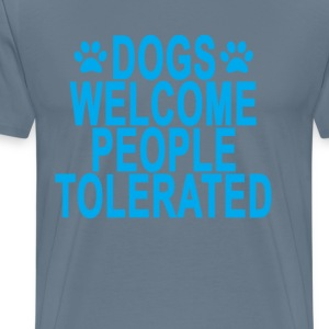 dogs_welcome_people_tolerated_tshirt_ - Men's Premium T-Shirt