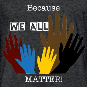 Because All Lives Matter - Fitted Cotton/Poly T-Shirt by Next Level