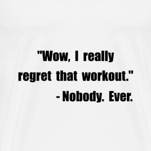Workout Quote - Men's Premium T-Shirt