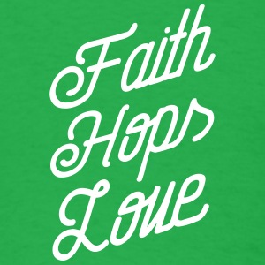 Faith, Hops, Love T-Shirts - Men's T-Shirt