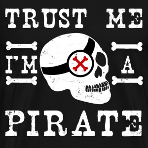 TRUST ME I'M A PIRATE  - Men's Premium T-Shirt