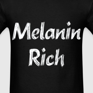 Melanin Rich - Men's T-Shirt