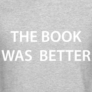 The Book Was Better - Crewneck Sweatshirt