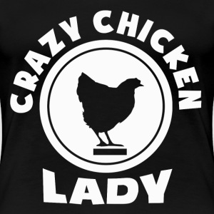 CRAZY CHICKEN LADY - Women's Premium T-Shirt