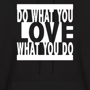 Do What You Love - Men's Hoodie