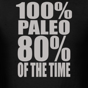 100% Paleo 80% Of The Time - Men's T-Shirt
