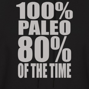 100% Paleo 80% Of The Time - Men's Hoodie