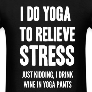 Do Yoga To Relieve Stress - Men's T-Shirt