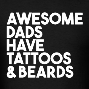 Tattoos and Beards Shirt - Men's T-Shirt