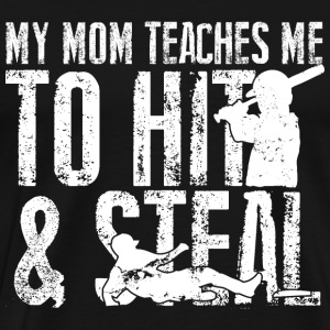 Baseball - My mom teaches me to hit and steal - Men's Premium T-Shirt