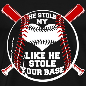 Baseball - He stole my heart like stole your base - Men's Premium T-Shirt