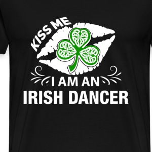 Irish dancer - Kiss me I'm an Irish dancer - Men's Premium T-Shirt