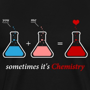 Chemistry - Sometime it's chemistry aewsome t-sh - Men's Premium T-Shirt