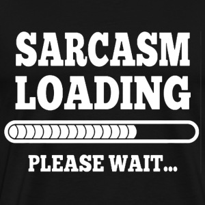 Sarcasm loading please wait t-shirt - Men's Premium T-Shirt