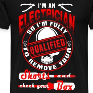 Electrician - I'm an electrician so I'm fully - Men's Premium T-Shirt