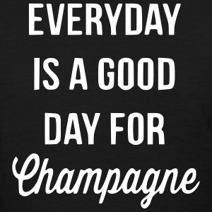 Everyday Is A Good Day For Champagne T-Shirts - Women's T-Shirt