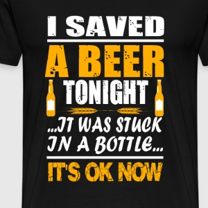 Beer - I saved a beer tonight t-shirt for beer l - Men's Premium T-Shirt