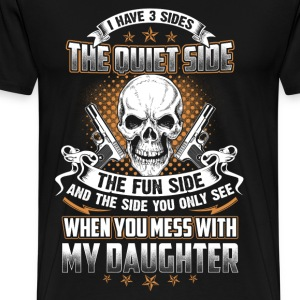 Mess with my Daughter you'll the last side - Men's Premium T-Shirt
