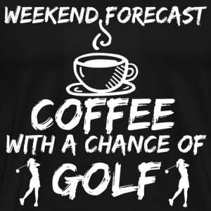 Golf - Weekend forecast coffee with a chance - Men's Premium T-Shirt