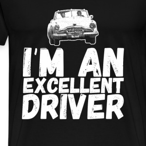 I'm an excellent driver awesome t-shirt - Men's Premium T-Shirt