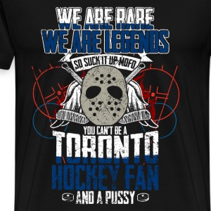 You can't be a toronto hockey fan t-shirt - Men's Premium T-Shirt
