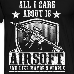 All i care about is airsoft and 3 people - Men's Premium T-Shirt