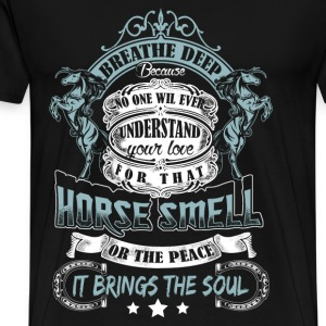 Horse love - Breath deep because no one understand - Men's Premium T-Shirt