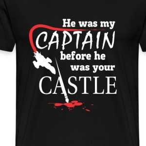 Captain - He was my captain before your castle - Men's Premium T-Shirt