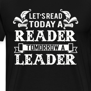 Childrens book day - Today a reader tomorrow a lea - Men's Premium T-Shirt