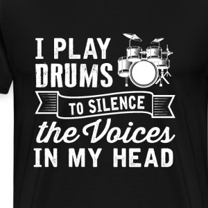 Drummer - I play drums to silence voices in my he - Men's Premium T-Shirt
