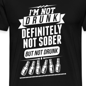 Beer - Definitely not sober but not drunk t-shir - Men's Premium T-Shirt