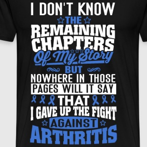 Arthritis - Nowhere in those pages say i gave up - Men's Premium T-Shirt