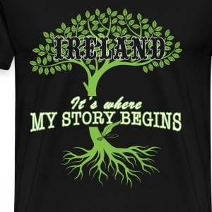 Ireland is where my story begins - Men's Premium T-Shirt