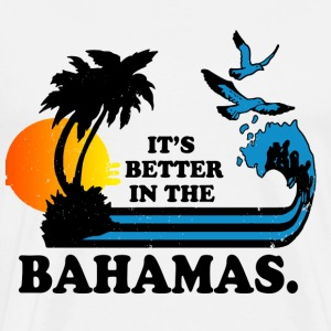 Bahams - It's better in the bahamas cool t-shirt - Men's Premium T-Shirt