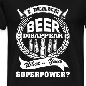 I make beer disapper what's your power? - Men's Premium T-Shirt