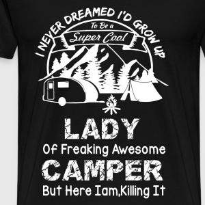 Camping - I never dreamed I'd grow up a camper - Men's Premium T-Shirt