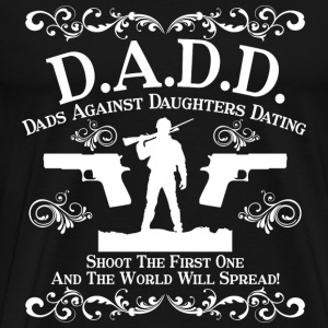 D.A.D.D - Dads against daughters dating tee - Men's Premium T-Shirt