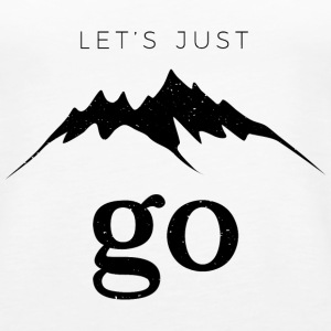 Let's Just Go to the Mountains - Women's Premium Tank Top
