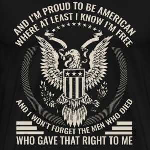 Military - I'm proud to be american awesome t-sh - Men's Premium T-Shirt