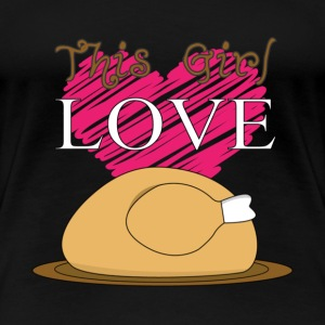 Cooking - This girl love chicken awesome t-shirt - Women's Premium T-Shirt