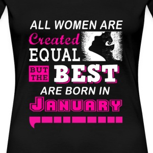 January - The best women are born in january - Women's Premium T-Shirt