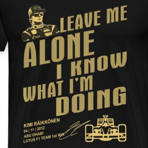Kimi raikkonen F1 - I know what I'm doing t-shirt - Men's Premium T-Shirt