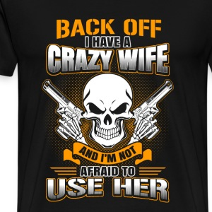 Guns - I have a crazy wife which is gun t-shirt - Men's Premium T-Shirt
