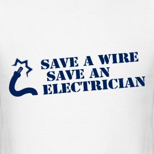 Save A Wire Save An Elect T-Shirts - Men's T-Shirt