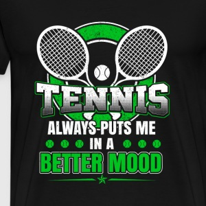 Tennis - Tennis always puts me in a better mood - Men's Premium T-Shirt