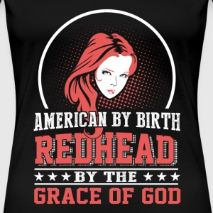 Red hair - Red head by the grace of god t-shirt - Women's Premium T-Shirt